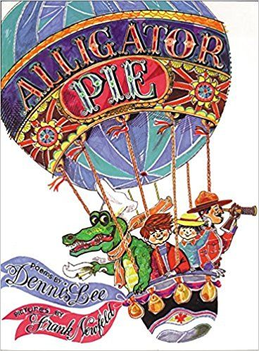 Alligator Pie by Dennis Lee A wonderful humorous selection of children's poetry
