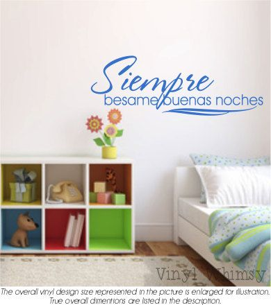 Vinyl Wall Art  Spanish Quote  Siempre Besame by VinylWhimsy, $10.00-- Prefect for the kids room!