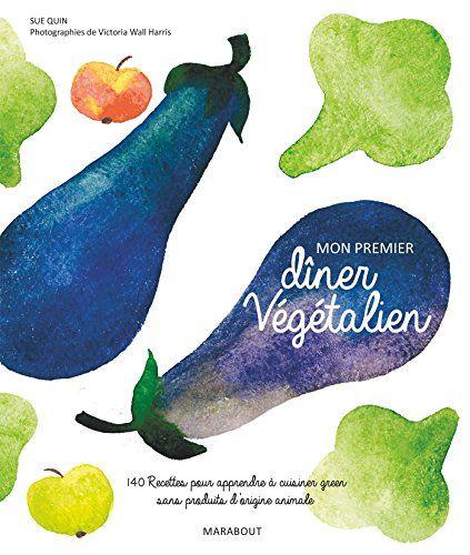 Mon premier dîner végétalien de Sue Quinn http://www.amazon.fr/dp/250109123X/ref=cm_sw_r_pi_dp_Fzc8wb01GJYAK