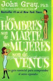 """""""Los hombres son de Marte , las mujeres de Venus"""", te da unas ideas muy claras cuando terminas de leerlo que te son muy útiles!!! Y aprendes de los errores"""