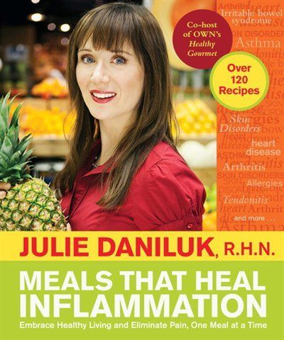 Meals That Heal Inflammation - Julie Daniluk