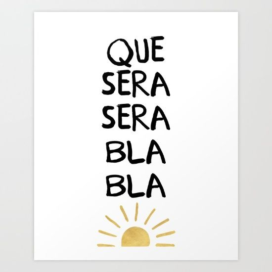 QUE SERA SERA BLA BLA music life wuote - Everybody knows this song, but this one has a little twist to it. Que sera sera and the rest you can make up yourself ;)  graphic-design digital typography illustration vector que-sera-sera music lyrics hipster sun illustration typography quote classic bla-bla