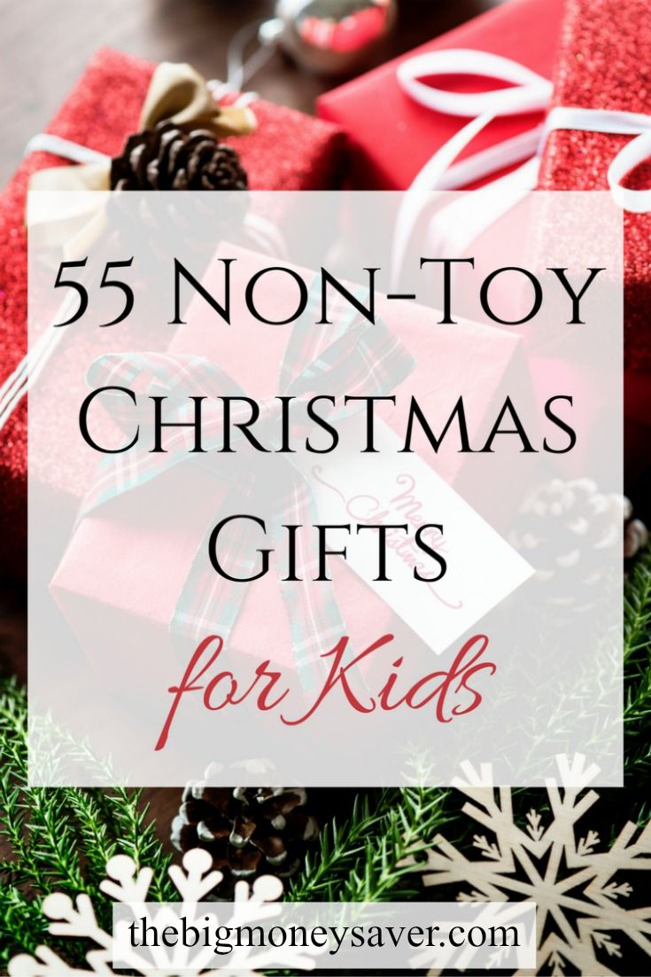 55 Non Toy Gifts For Kids 55 Great Gift Ideas For Kids Christmas Gifts Toys Christmas Gifts For Kids Gifts For Kids