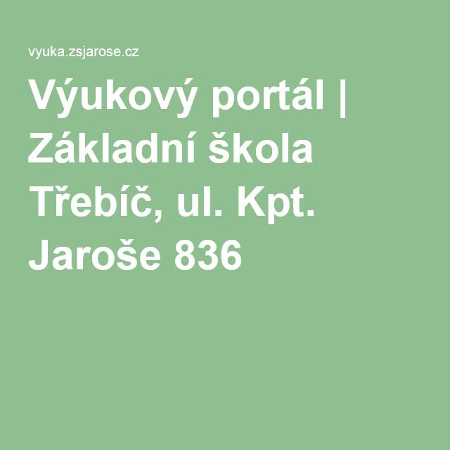 Výukový portál | Základní škola Třebíč, ul. Kpt. Jaroše 836