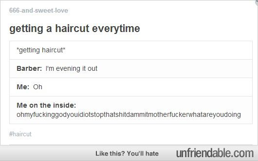 Haircuts every time  - Unfriendable
