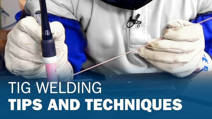 TIG Welding Tips and Techniques - YouTube