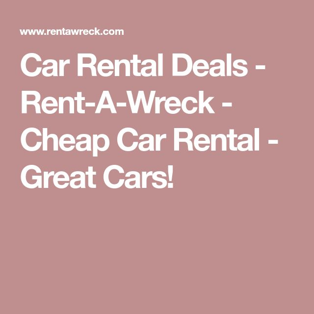 Car Rental Deals - Rent-A-Wreck - Cheap Car Rental - Great Cars! #carrentalcheap