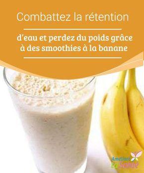 Combattez la rétention d'eau et perdez du poids grâce à des smoothies à la #banane Selon de nombreuses #croyances qui se sont développées ces dernières #années, la #banane est un #fruit que ceux qui cherchent à perdre du poids à travers un régime amincissant doivent éviter.
