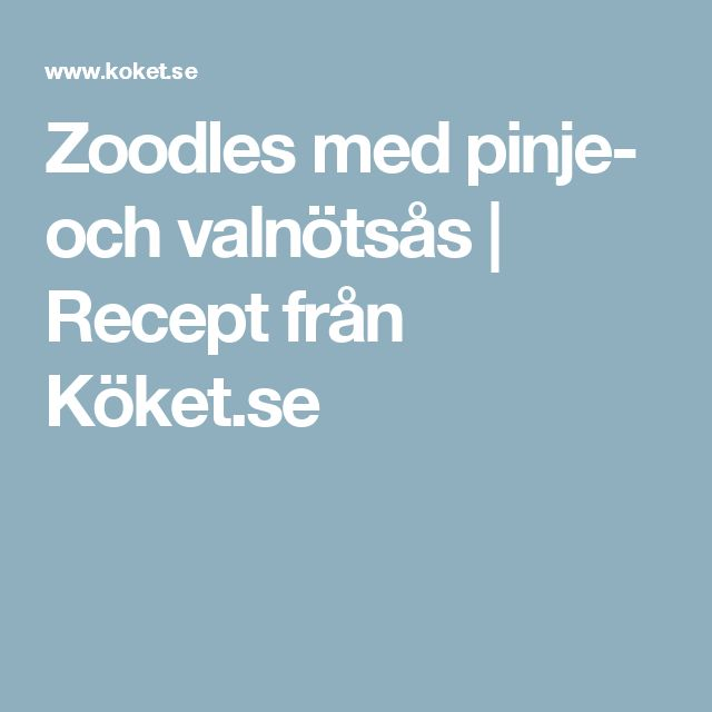 Zoodles med pinje- och valnötsås | Recept från Köket.se