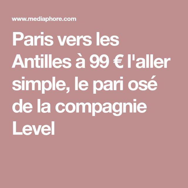 Paris vers les Antilles à 99 € l'aller simple, le pari osé de la compagnie Level