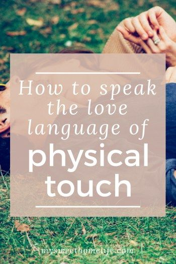 If you or your husband speak the love language of physical touch, then check out these physical touch ideas for some awesome new ways to make your bond stronger. #physicaltouch #lovelanguages #mysweethomelife