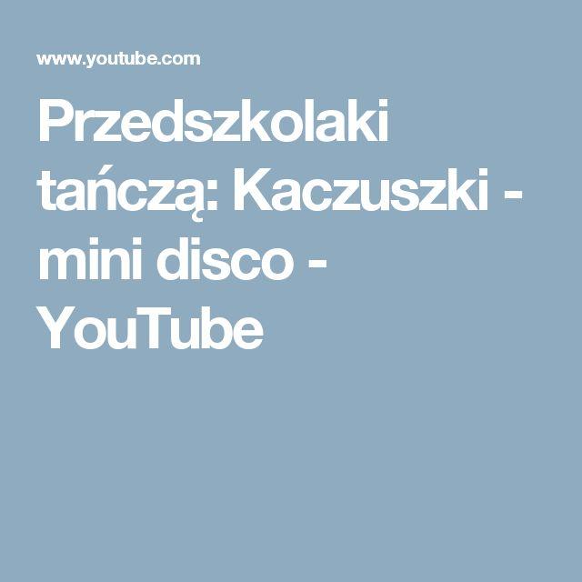 Przedszkolaki tańczą: Kaczuszki - mini disco - YouTube