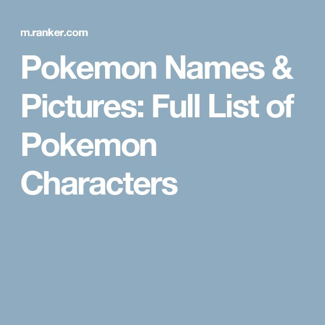 Pokemon Names & Pictures: Full List of Pokemon Characters