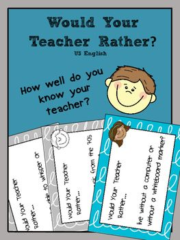 Free End of the Year Fun Activity - Would Your Teacher Rather? This pack contains 16 Would Your Teacher Rather task cards to use with grades 3 to 6.It is a fun game to play with students and reveals how much they know about their teacher!Students work in pairs, groups or as a class to discuss what they think their teacher would rather out of two options on a task card and provide explanations and examples for their answer.