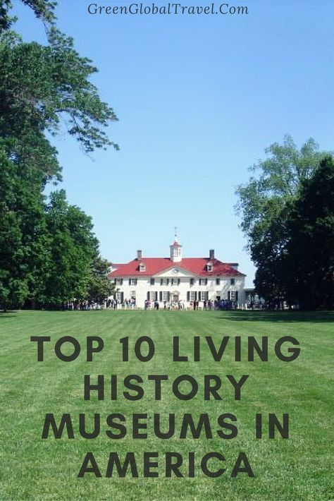 Learn more about some of the best living history museums in America, including the Colonial Williamsburg, Greenfield Village, and the Mystic Seaport.