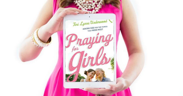 It's FINALLY Here!! Praying for Girls: Asking God for the Things They Need Most - Now available at retailers and online! #prayingforgirls