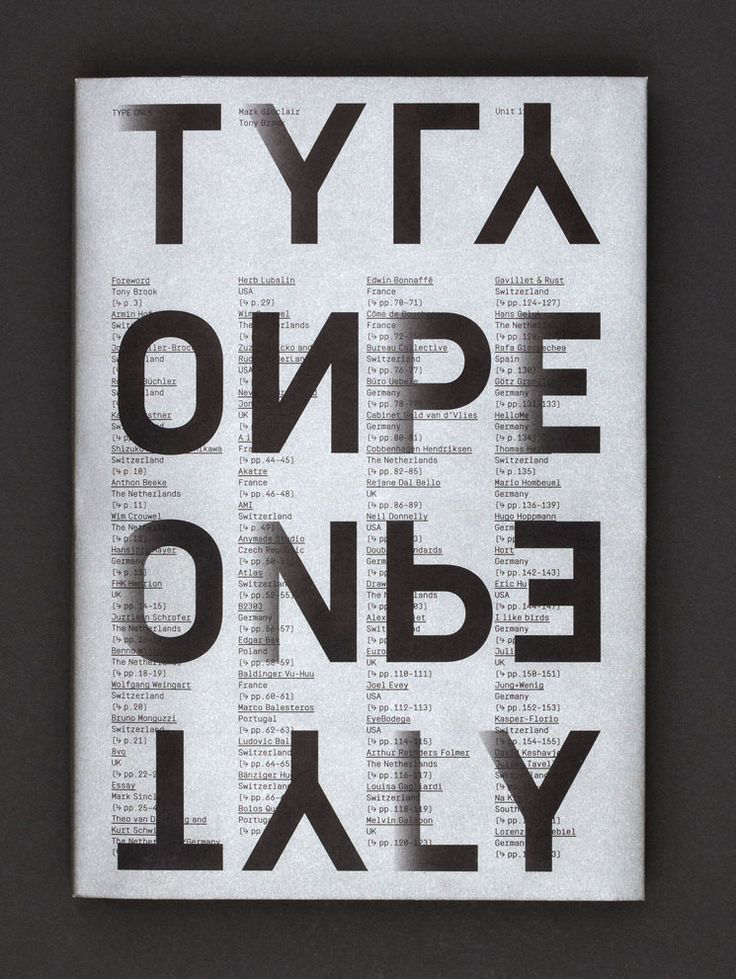 Type Only celebrates a current trend in typography: type unsupported by illustration or photography. In other words, typography and letterforms on their own – solus. Through the work of around a hundred graphic designers from around the world, Type Only explores the communicative and emotive power of type when used in isolation.