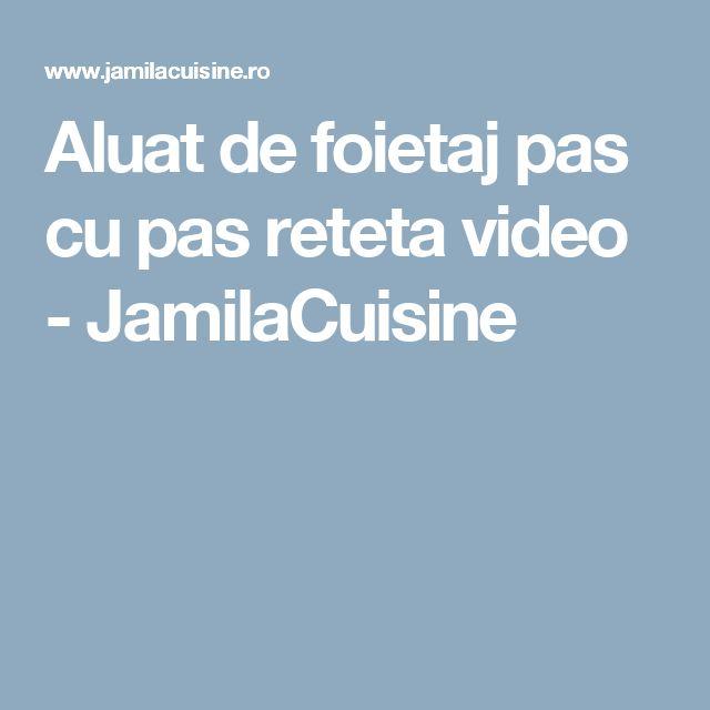Aluat de foietaj pas cu pas reteta video - JamilaCuisine