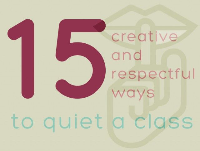 15 creative and respectful ways to quiet a class