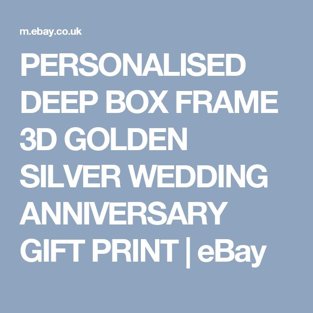 PERSONALISED DEEP BOX FRAME 3D GOLDEN SILVER WEDDING ANNIVERSARY GIFT PRINT | eBay
