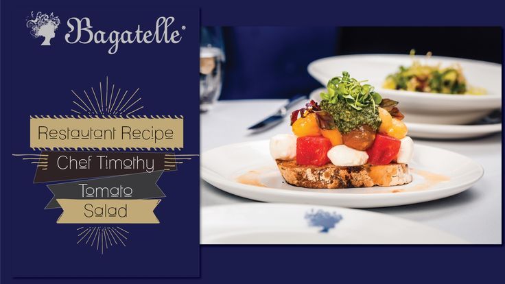 Gourmet Times Dubai - Bagatelle Restaurant Recipe: Tomato Salad by Chef Timothy Newton One of the best ways to eat fresh ripe tomatoes is this simple tomato salad that has been elevated by Chef Timothy...get the recipe here.