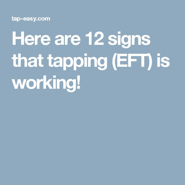 Here are 12 signs that tapping (EFT) is working!                              … …