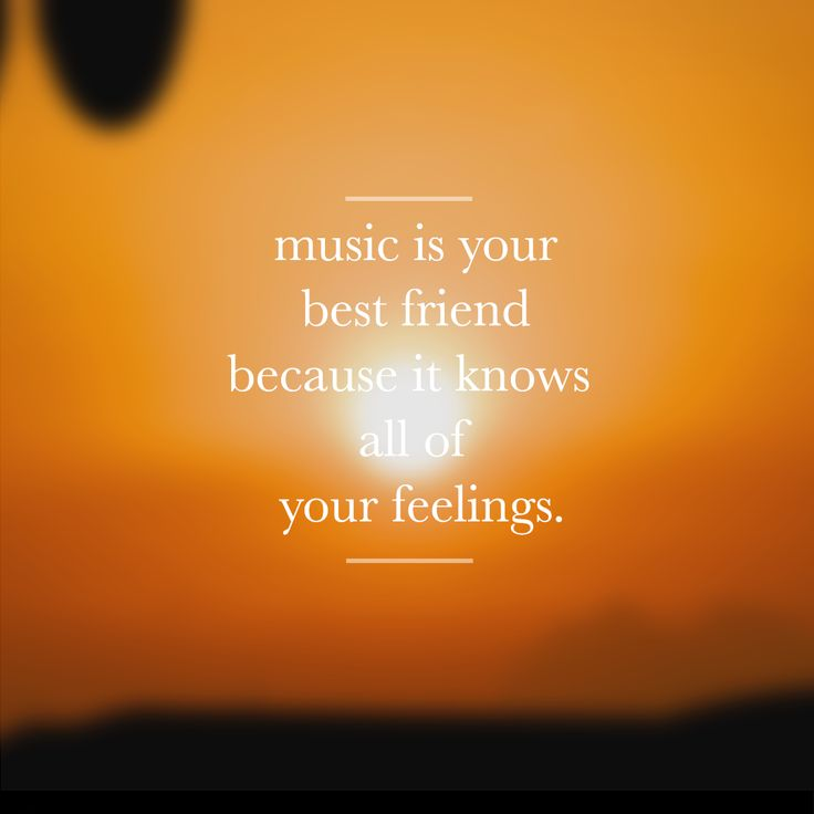 music express emotions so everybody can understand them.