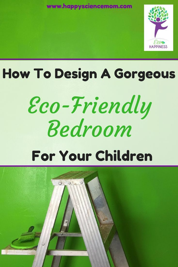 1740 best kidspot positive parenting images on pinterest for Eco friendly bedroom ideas