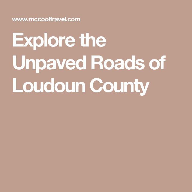 Explore the Unpaved Roads of Loudoun County