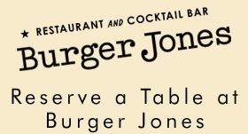 BURGER JONES: Restaurant and Cocktail Bar; burgers shakes; fries; yum