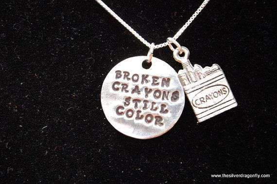 Broken Crayons Still Color, Crayon Quote, Inspirational quote, Inspirational jewelry, quote necklace, Hand-stamped jewelry