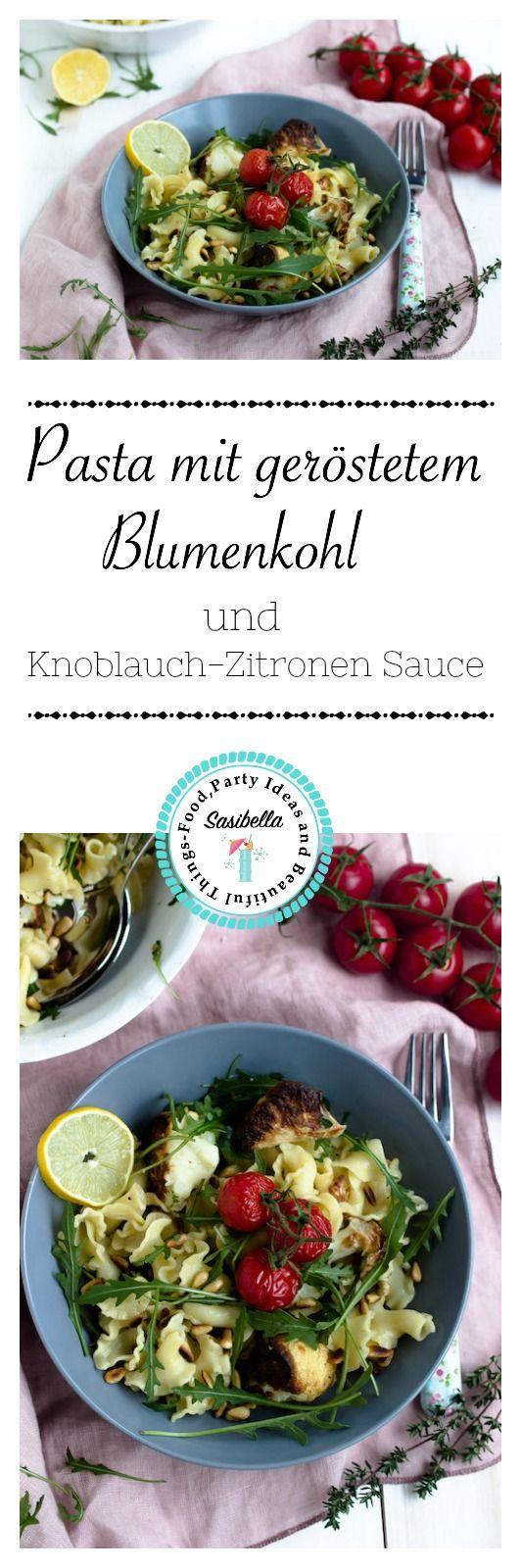 Pasta mit geröstetem Blumenkohl und Knoblauch-Zitronensauce - Pastaliebe im Januar - Sasibella