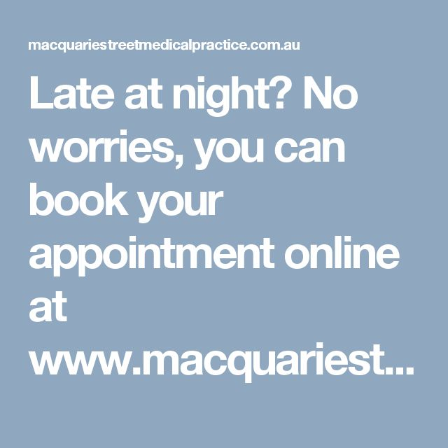 Late at night? No worries, you can book your appointment online at www.macquariestreetmedicalpractice.com.au/appointments/ #cbdmedicalcentre #onlinemedicalappointment #sydneymedicalpractice #medicaldoctorssydney #citydoctorssydney