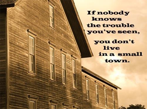 Quote Country Strong Small Towns Quotes Small Town Quotes