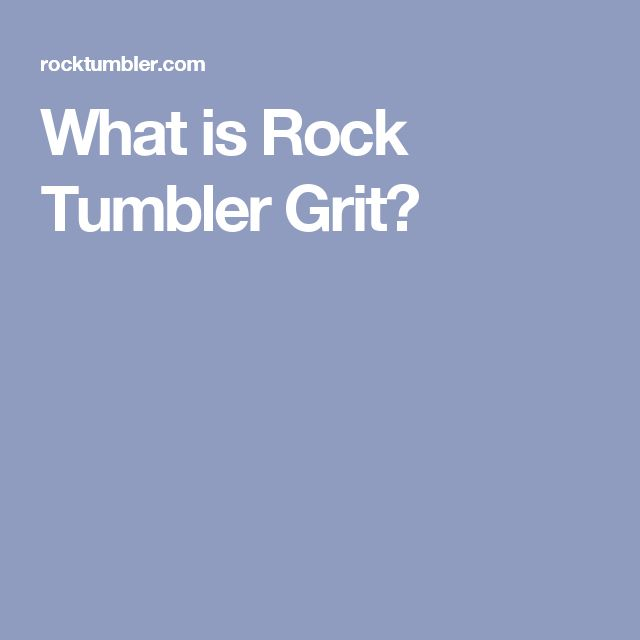 What is Rock Tumbler Grit?