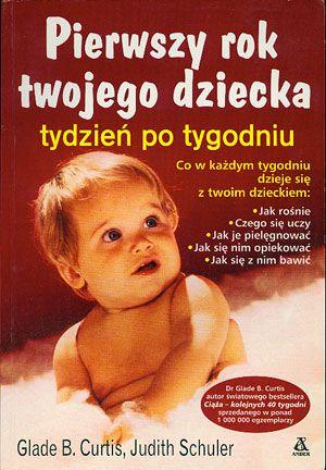 Pierwszy rok twojego dziecka tydzień po tygodniu, Glade B. Curtis, Judith Schuler, Amber, 2002, http://www.antykwariat.nepo.pl/pierwszy-rok-twojego-dziecka-tydzien-po-tygodniu-glade-b-curtis-judith-schuler-p-14652.html