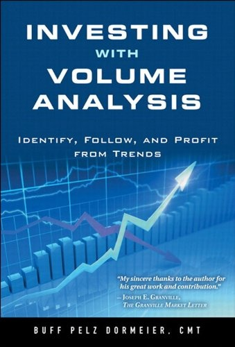 Free Book Investing With Volume Analysis Identify Follow And Profit From Trends By Buff Pelz Dormeier Is A Repeat Fre Investing Analysis Investing Books