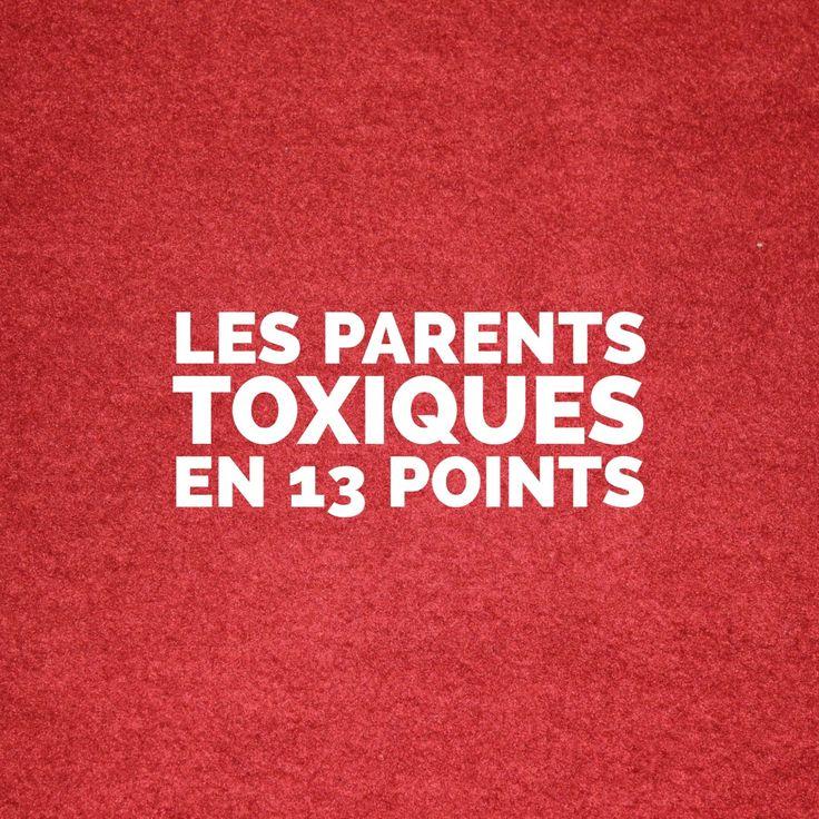 Les parents toxiques en 13 points.  L'association  des mots « parents » et « toxiques » peut sembler étrange mais il y a pourtant là un véritable sujet à considérer car c'est toute la capacité au bonheur des enfants et des futurs adultes qui est en jeu. Les influences néfastes agissent d'ailleurs souvent de façon pernicieuse. On évoque des mécanismes inconscients qui se perpétuent de génération en génération…