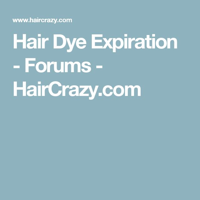 Hair Dye Expiration - Forums - HairCrazy.com