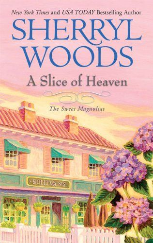 A Slice of Heaven (Sweet Magnolias) by Sherryl Woods,http://www.amazon.com/dp/0778312895/ref=cm_sw_r_pi_dp_kWeLsb1FWY4C1533