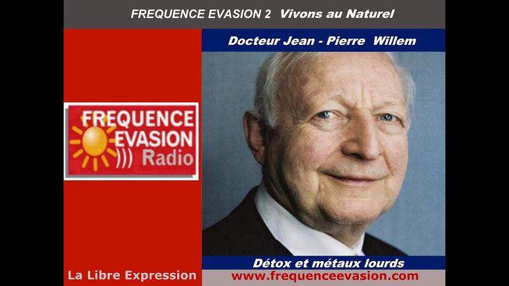 DETOX et MÉTAUX LOURDS - Dr jean Pierre Willem sur Fréquence Evasion