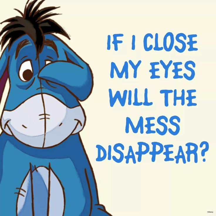 Yet another reason why EEYORE IS MY FAVORITE!!!