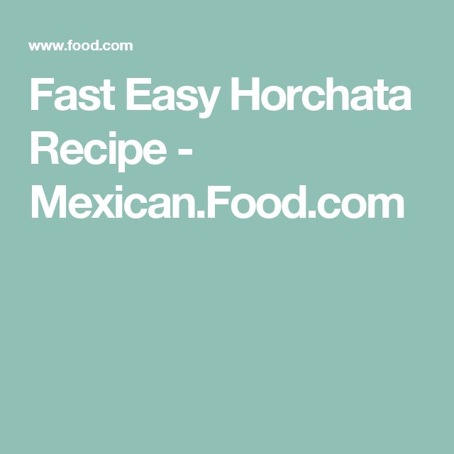 Fast Easy Horchata Recipe - Mexican.Food.com