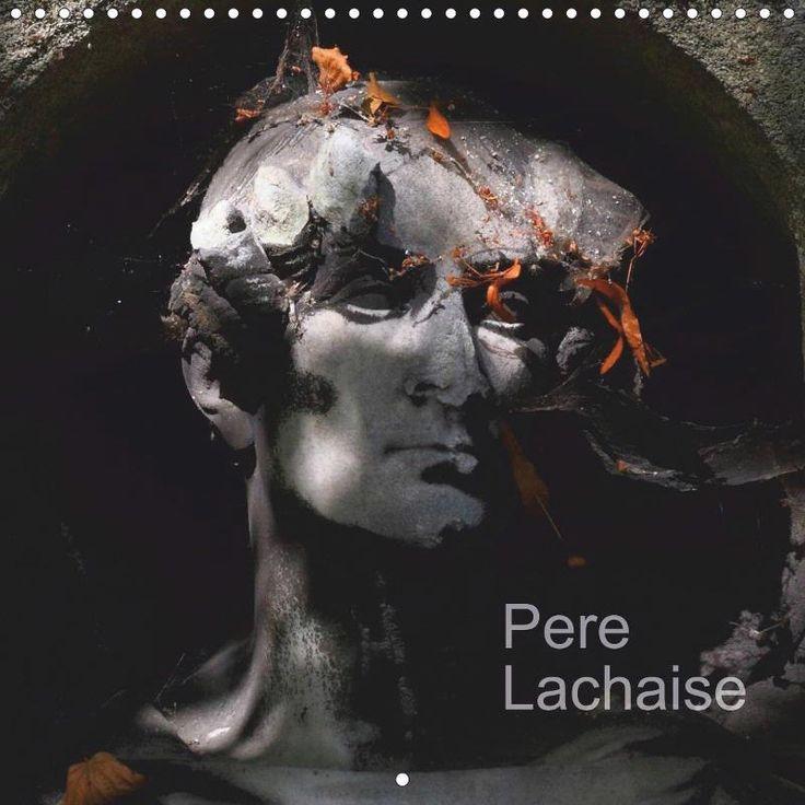 Pere Lachaise 2018: The Pere Lachaise Cemetary (Calvendo Art)