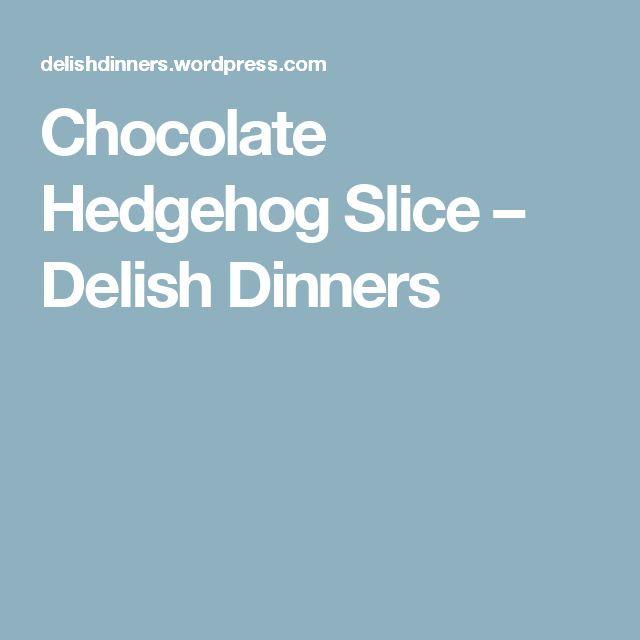 Chocolate Hedgehog Slice – Delish Dinners