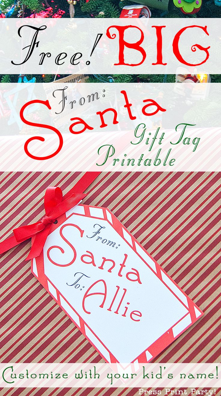 """Free gift tag printable """"From Santa"""" BIG Tag - Customize with your Child's Name. By Press Print Party!"""