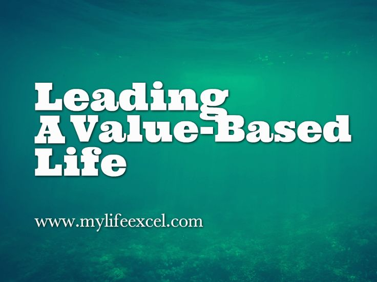 Leading A Value-Based Life http://www.mylifeexcel.com/leading-value-based-life/