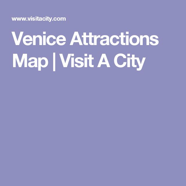 Venice Attractions Map   Visit A City