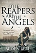 The Reapers are the Angels | Alden Bell