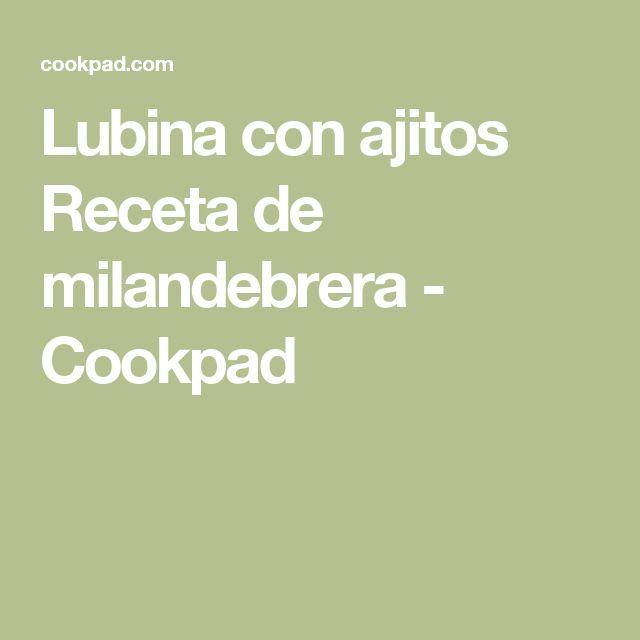 Lubina con ajitos Receta de milandebrera - Cookpad
